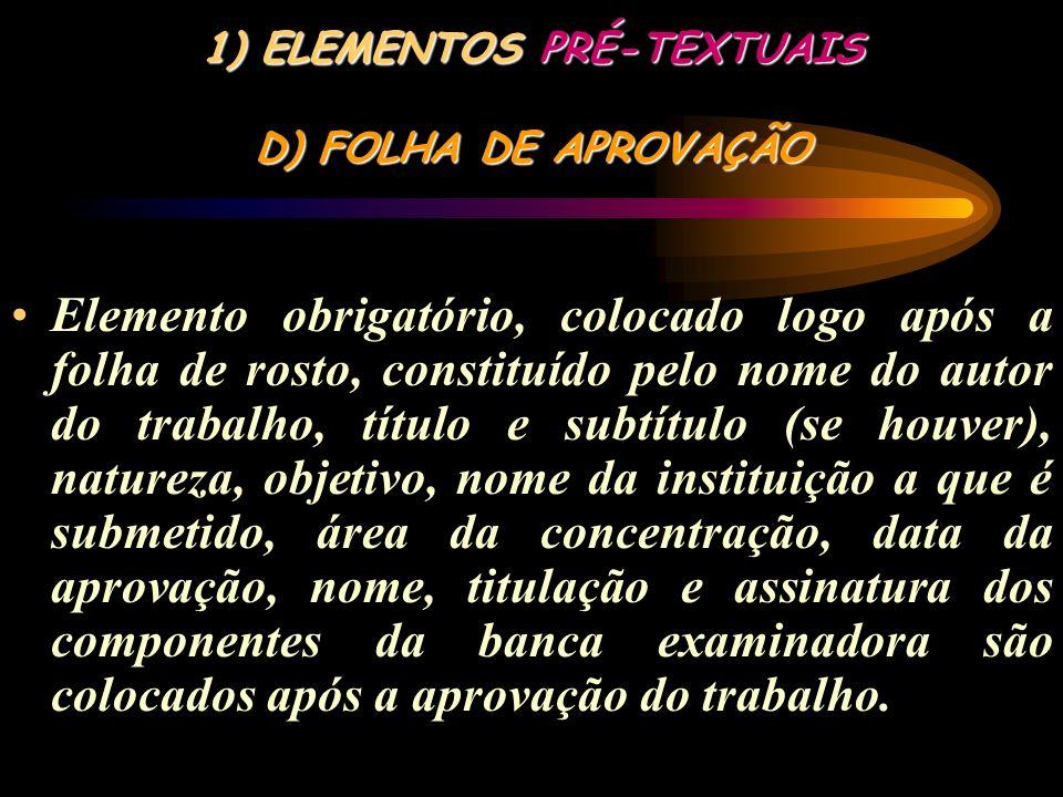 ELEMENTOS PRÉ-TEXTUAIS D) FOLHA DE APROVAÇÃO