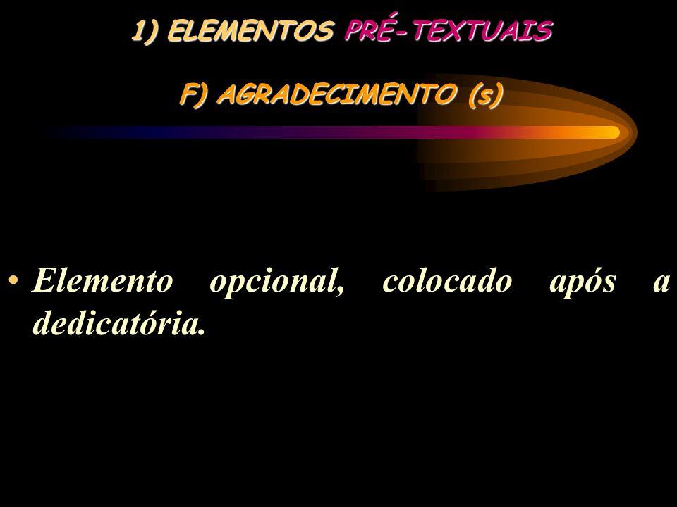ELEMENTOS PRÉ-TEXTUAIS F) AGRADECIMENTO (s)