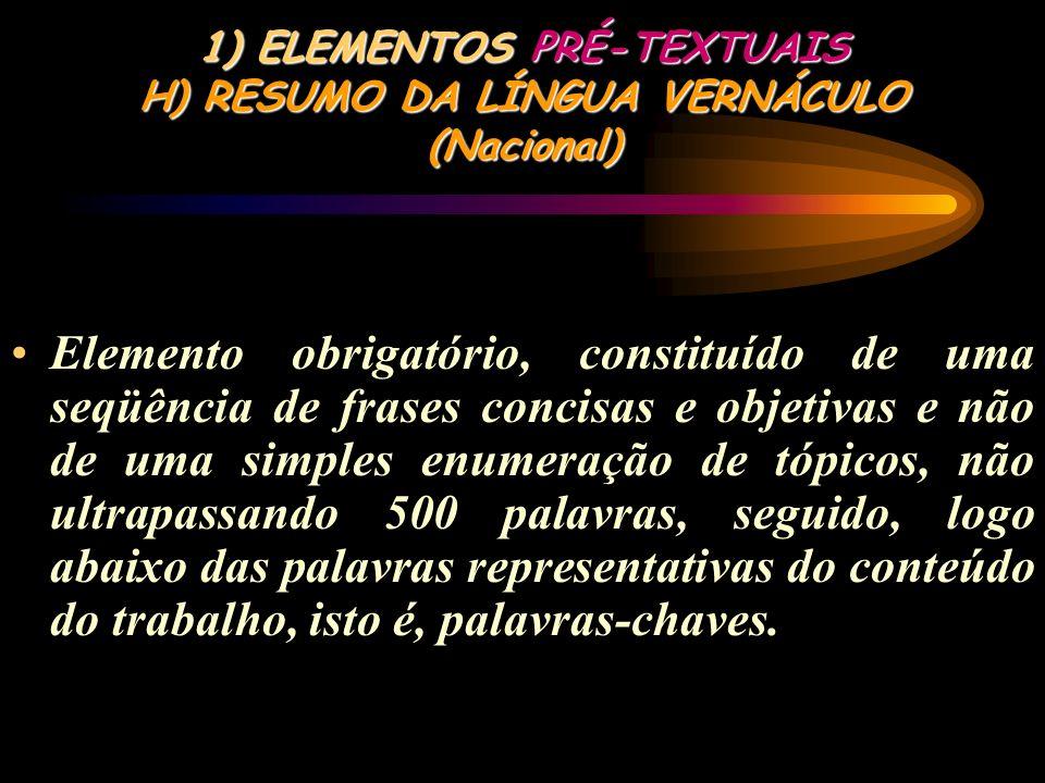 ELEMENTOS PRÉ-TEXTUAIS H) RESUMO DA LÍNGUA VERNÁCULO (Nacional)