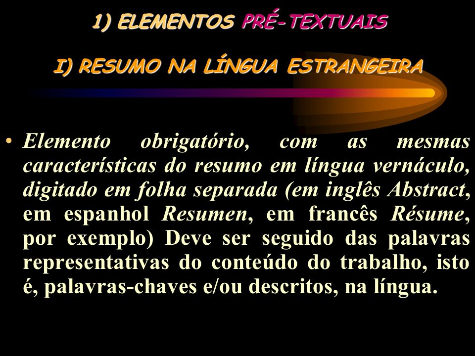 ELEMENTOS PRÉ-TEXTUAIS I) RESUMO NA LÍNGUA ESTRANGEIRA