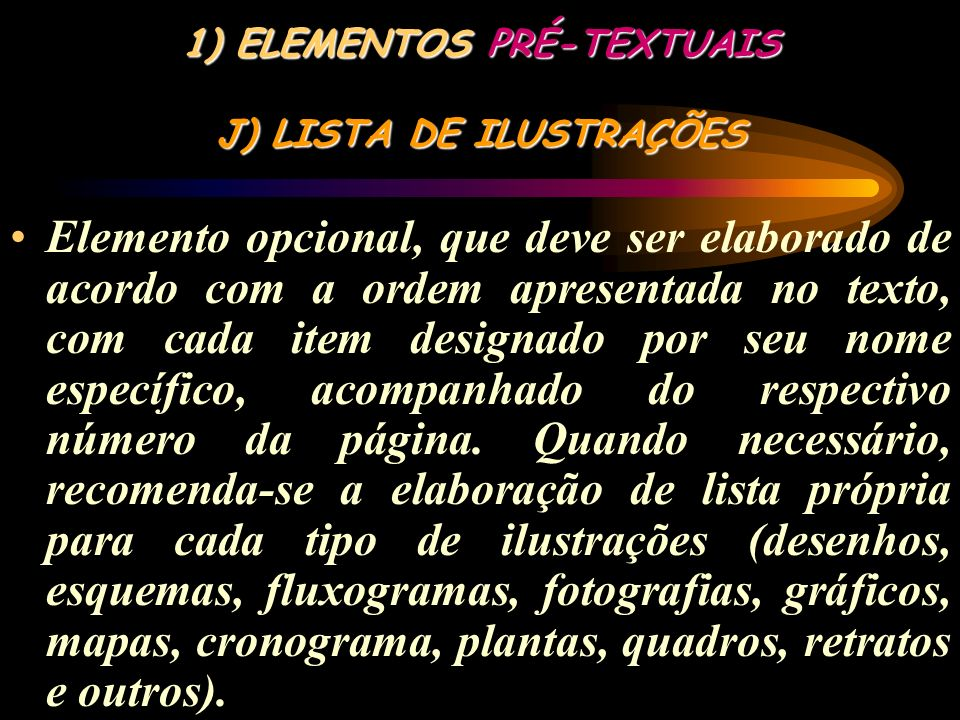 ELEMENTOS PRÉ-TEXTUAIS J) LISTA DE ILUSTRAÇÕES