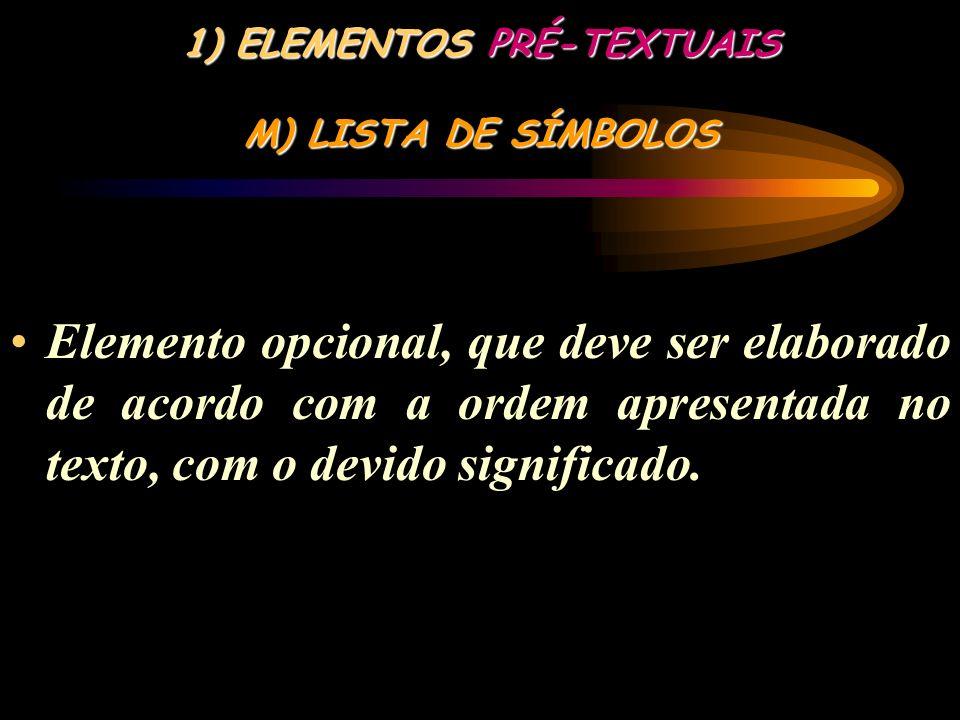 ELEMENTOS PRÉ-TEXTUAIS M) LISTA DE SÍMBOLOS