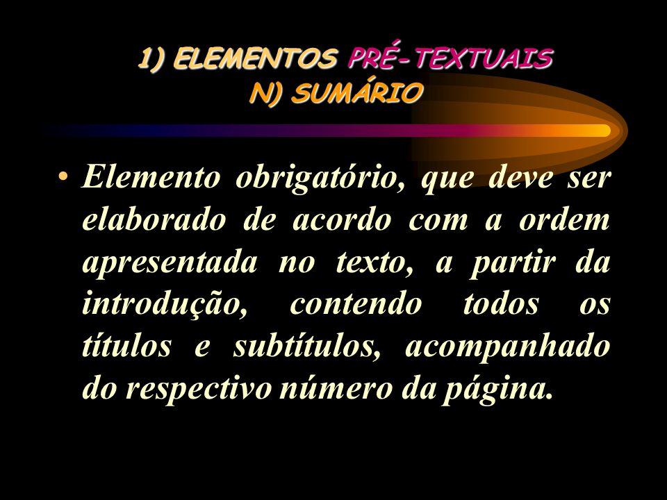 1) ELEMENTOS PRÉ-TEXTUAIS N) SUMÁRIO