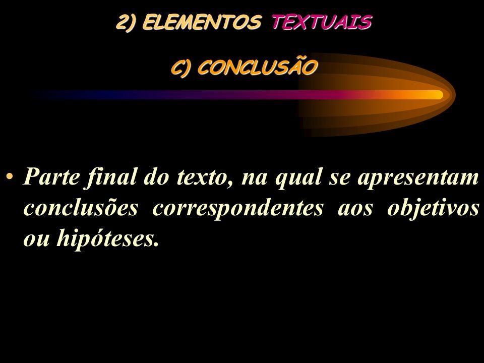 2) ELEMENTOS TEXTUAIS C) CONCLUSÃO