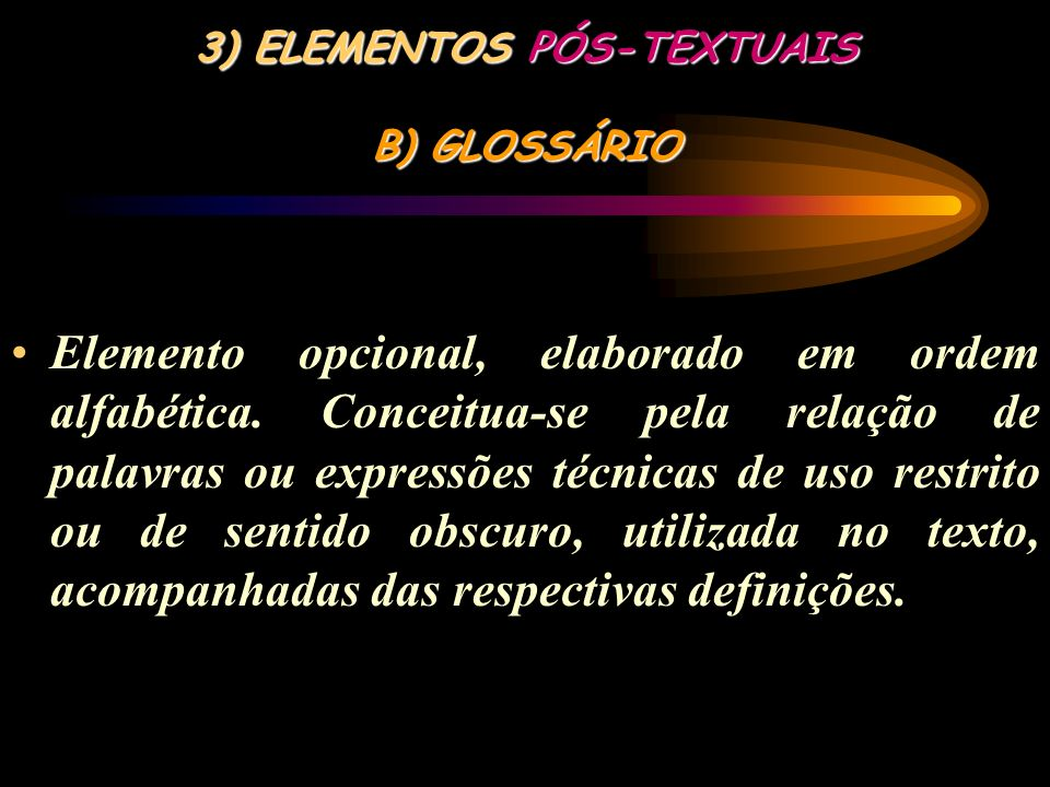 3) ELEMENTOS PÓS-TEXTUAIS B) GLOSSÁRIO