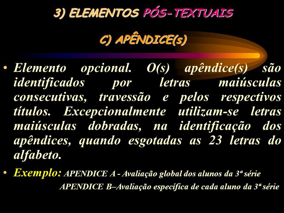 3) ELEMENTOS PÓS-TEXTUAIS C) APÊNDICE(s)