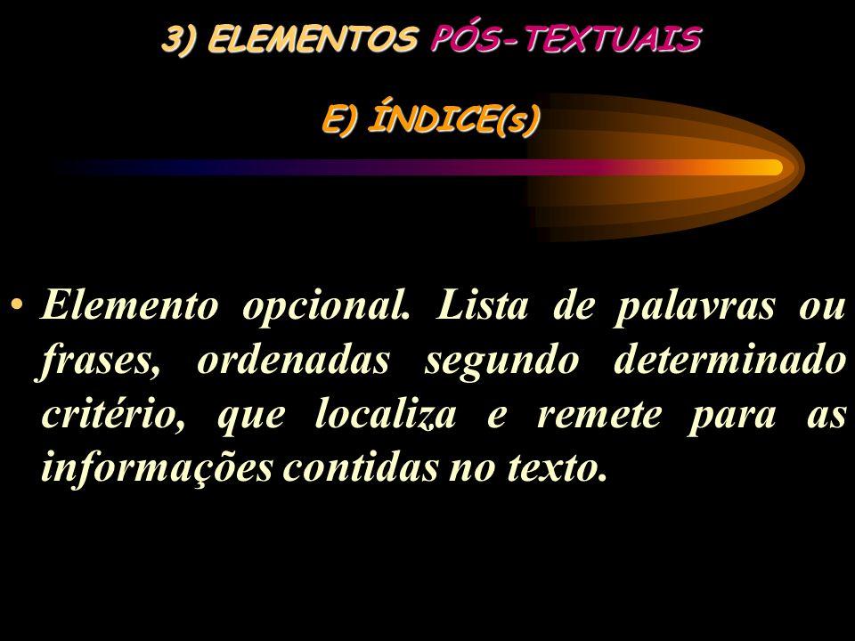 3) ELEMENTOS PÓS-TEXTUAIS E) ÍNDICE(s)