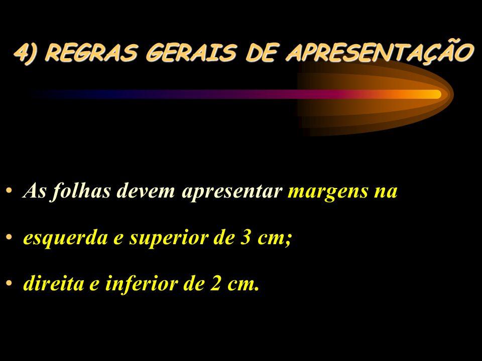 4) REGRAS GERAIS DE APRESENTAÇÃO