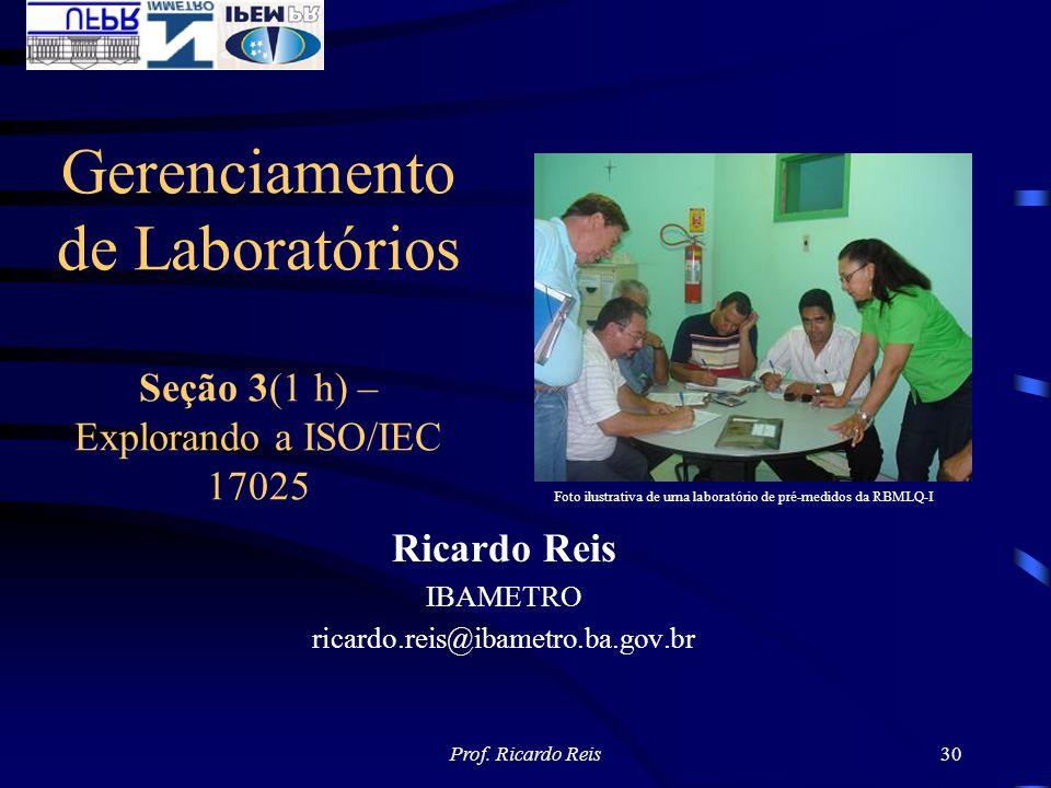 Gerenciamento de Laboratórios Seção 3(1 h) –Explorando a ISO/IEC 17025