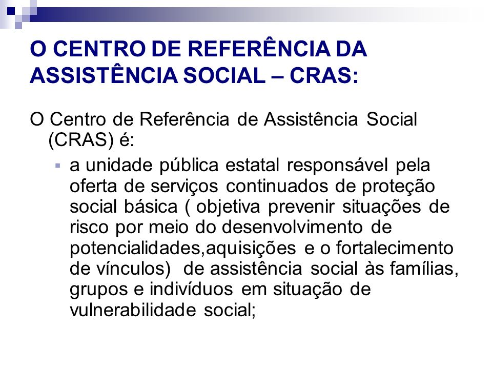 O CENTRO DE REFERÊNCIA DA ASSISTÊNCIA SOCIAL – CRAS: