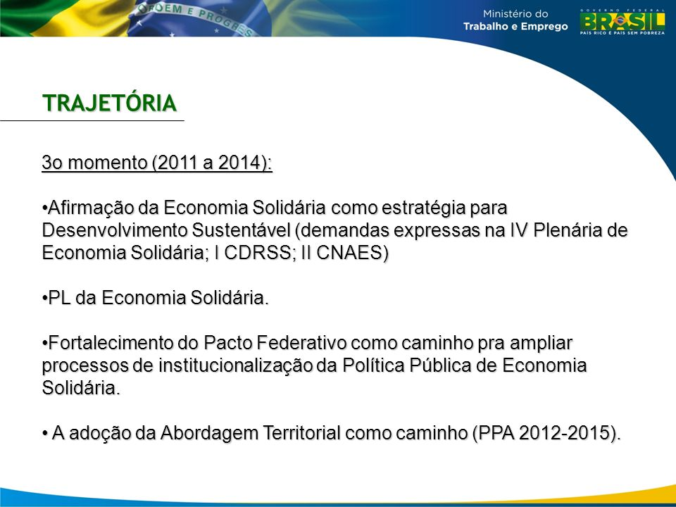 TRAJETÓRIA 3o momento (2011 a 2014):