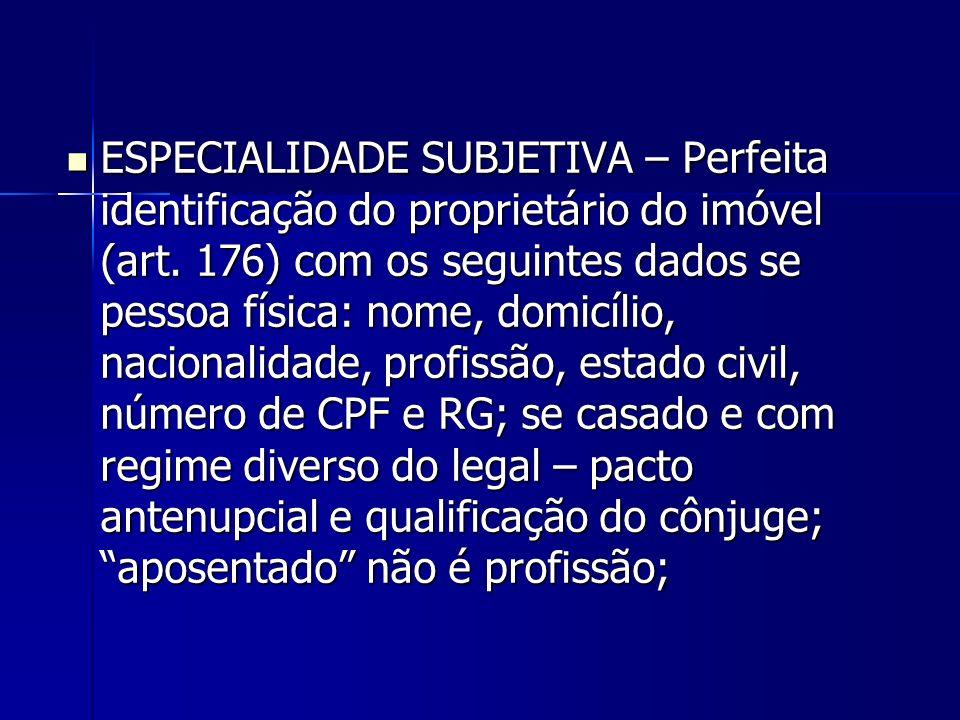 ESPECIALIDADE SUBJETIVA – Perfeita identificação do proprietário do imóvel (art.