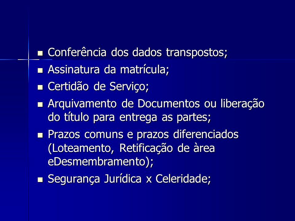 Conferência dos dados transpostos;