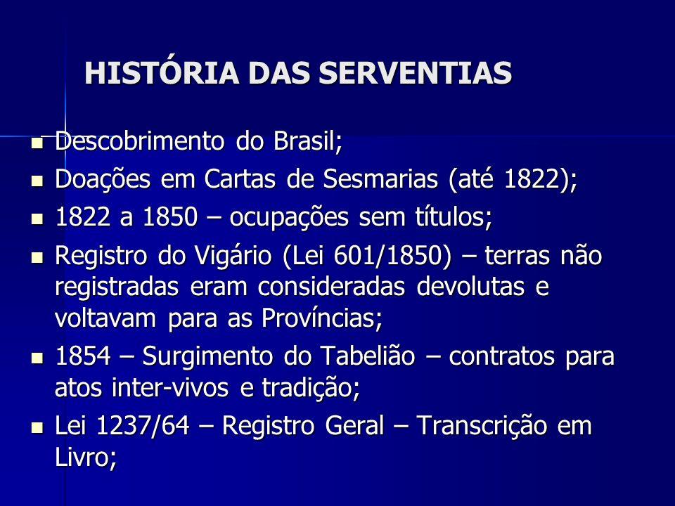HISTÓRIA DAS SERVENTIAS