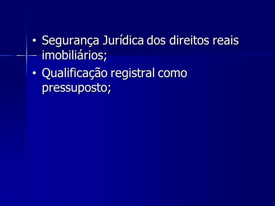Segurança Jurídica dos direitos reais imobiliários;
