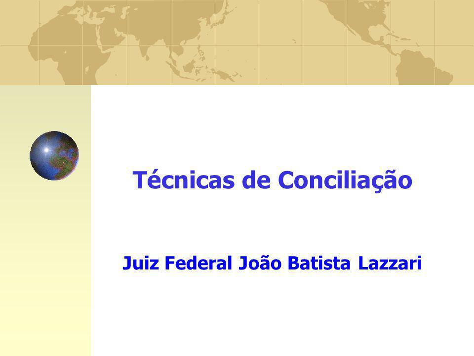 Técnicas de Conciliação Juiz Federal João Batista Lazzari