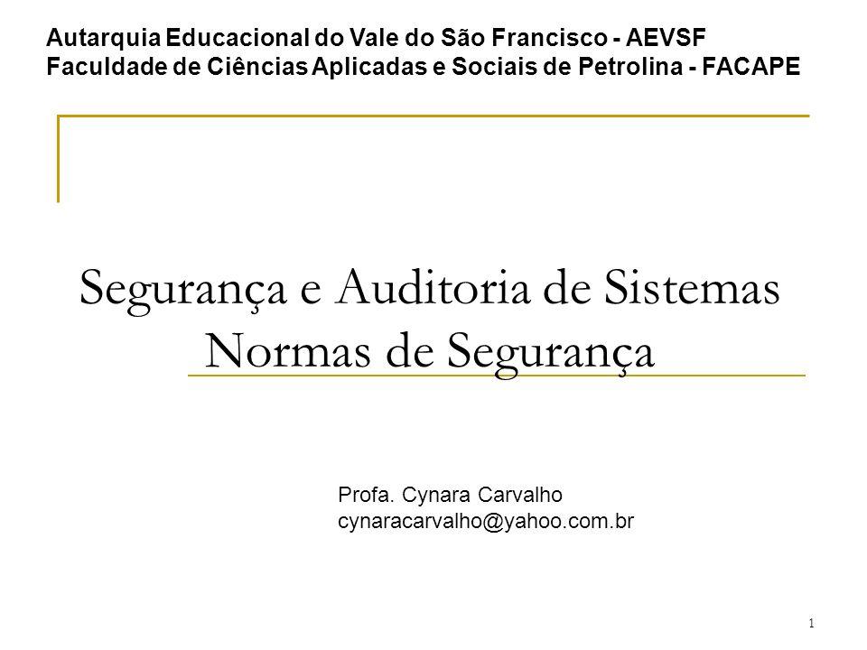 Segurança e Auditoria de Sistemas Normas de Segurança