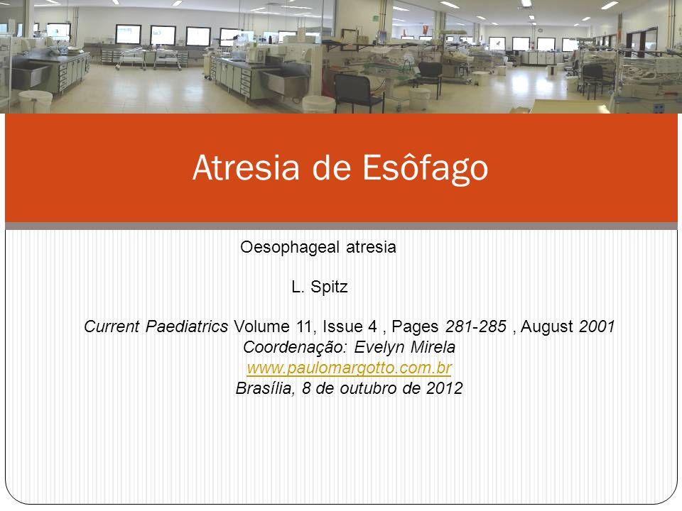 Atresia de Esôfago Oesophageal atresia L. Spitz