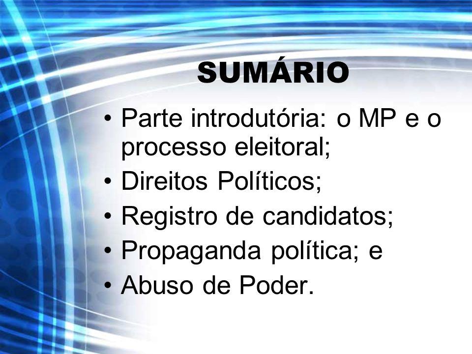 SUMÁRIO Parte introdutória: o MP e o processo eleitoral;