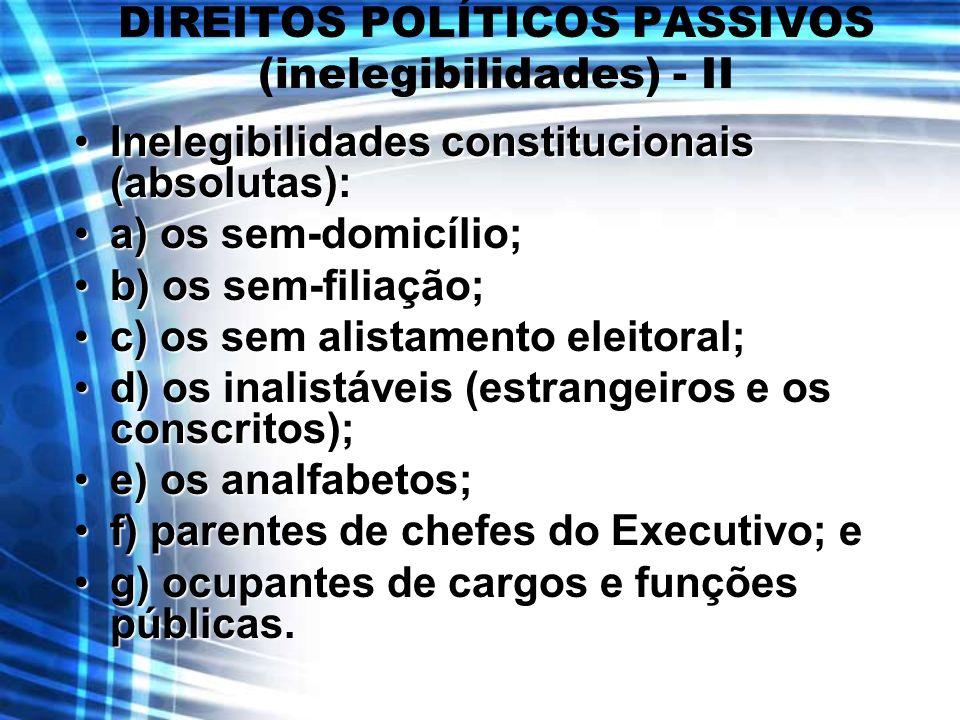 DIREITOS POLÍTICOS PASSIVOS (inelegibilidades) - II