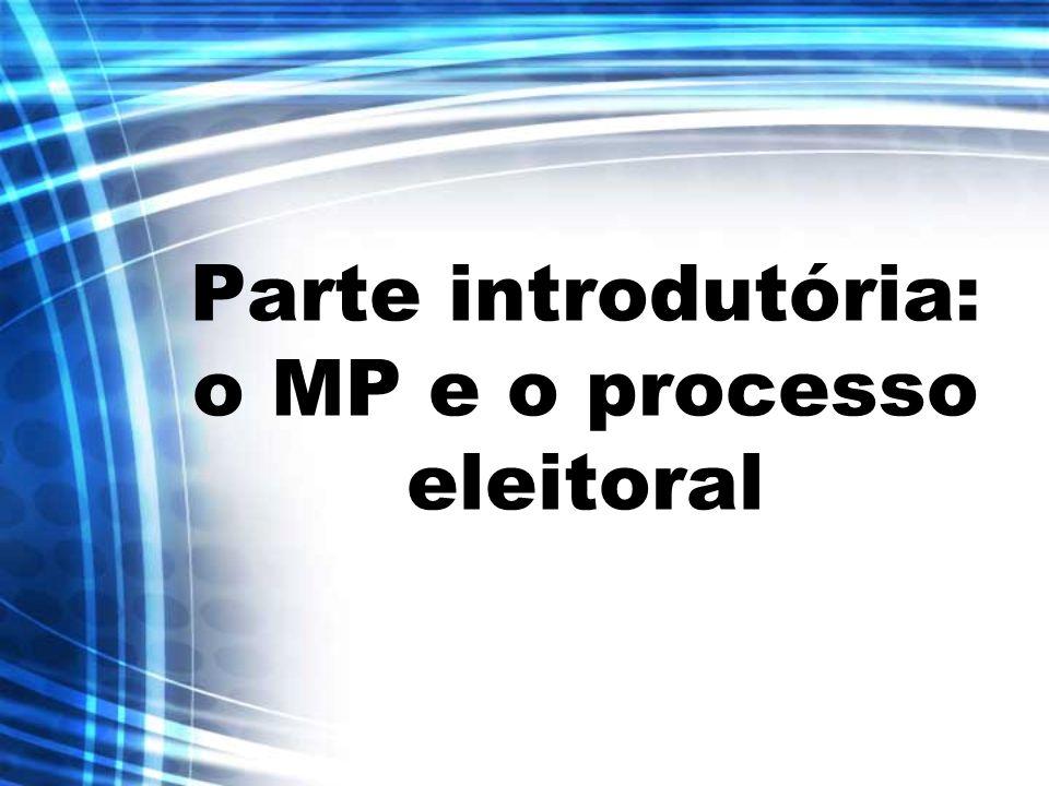 Parte introdutória: o MP e o processo eleitoral