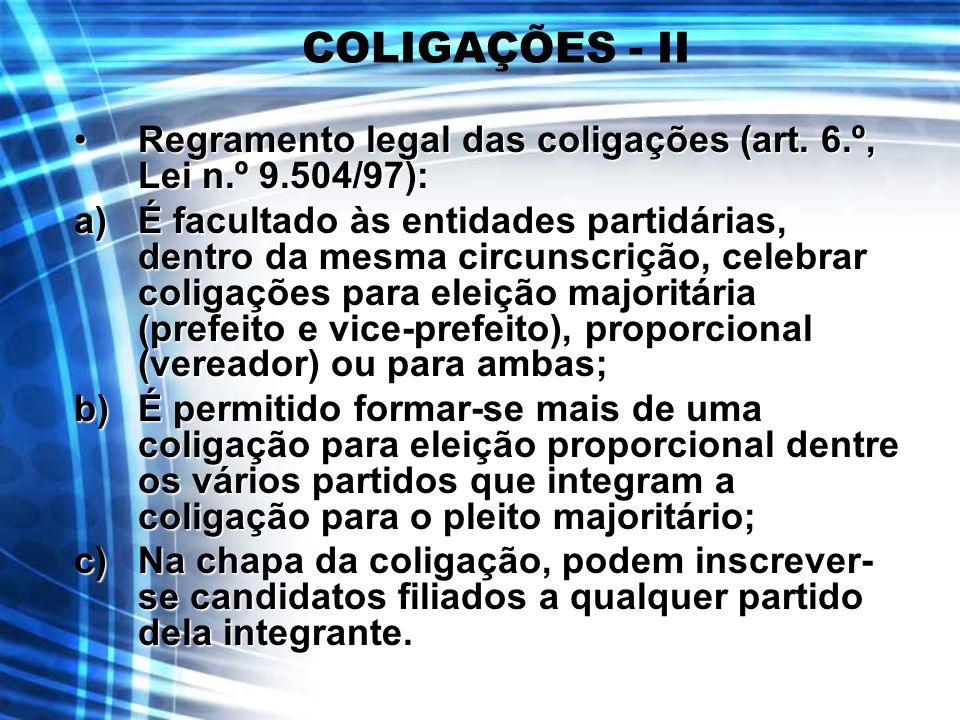 COLIGAÇÕES - II Regramento legal das coligações (art. 6.º, Lei n.º 9.504/97):