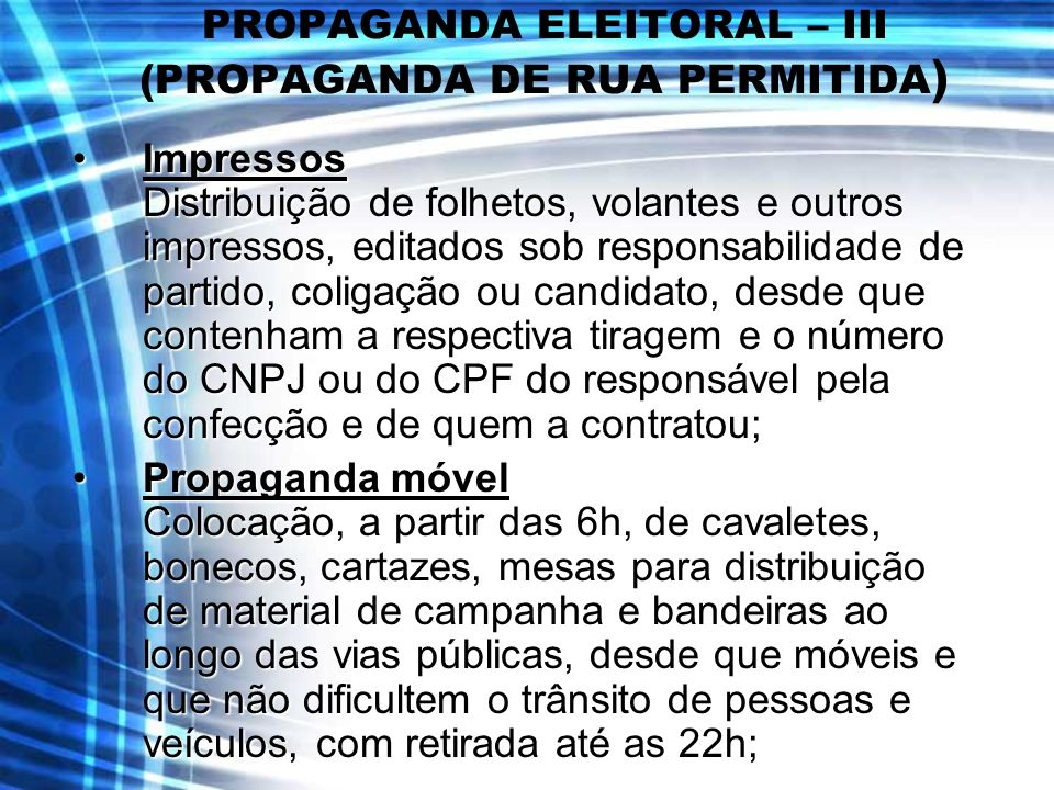 PROPAGANDA ELEITORAL – III (PROPAGANDA DE RUA PERMITIDA)