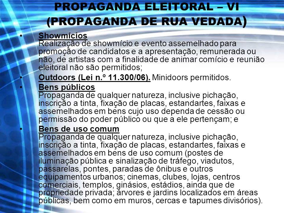PROPAGANDA ELEITORAL – VI (PROPAGANDA DE RUA VEDADA)
