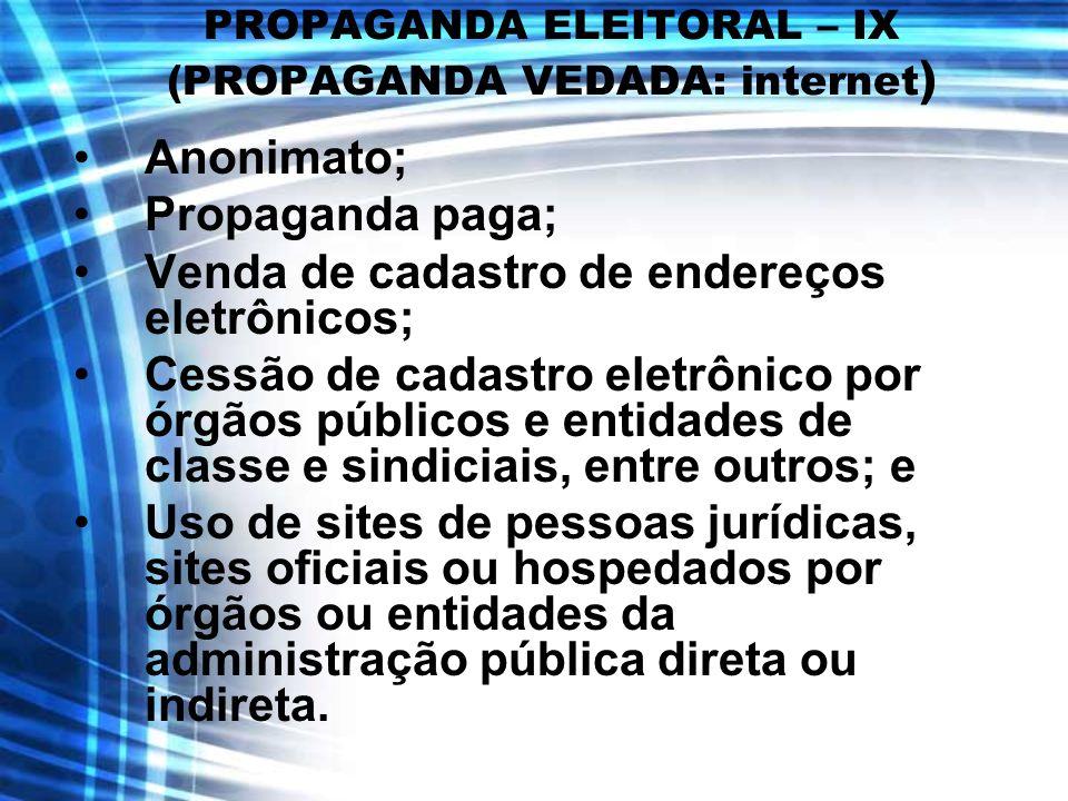 PROPAGANDA ELEITORAL – IX (PROPAGANDA VEDADA: internet)