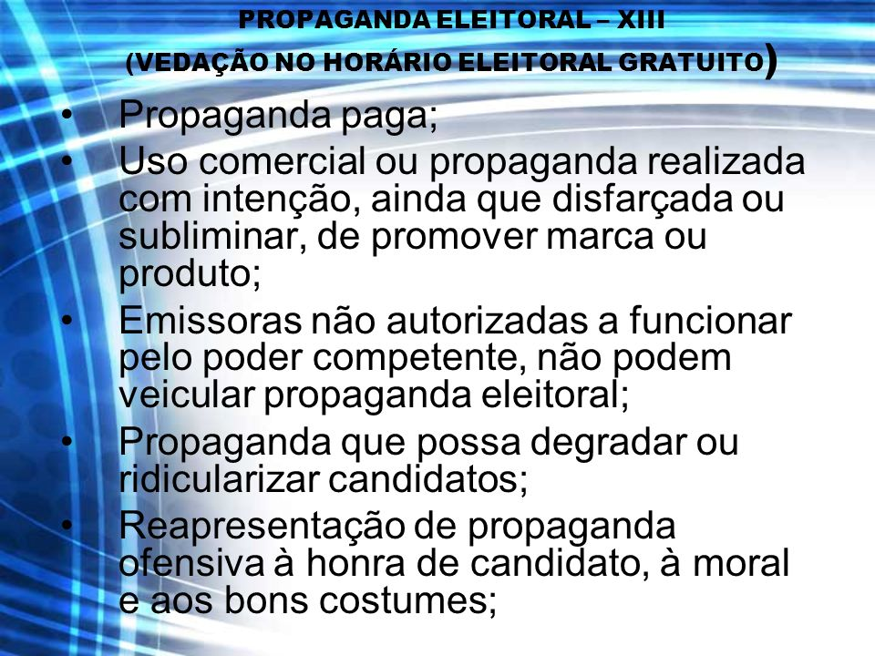 PROPAGANDA ELEITORAL – XIII (VEDAÇÃO NO HORÁRIO ELEITORAL GRATUITO)