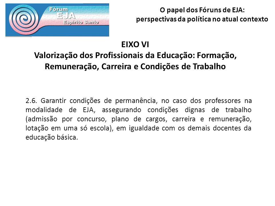 EIXO VI Valorização dos Profissionais da Educação: Formação, Remuneração, Carreira e Condições de Trabalho.