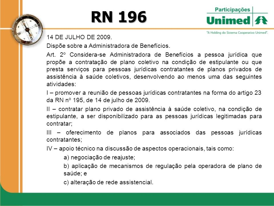RN 196 14 DE JULHO DE 2009. Dispõe sobre a Administradora de Benefícios.