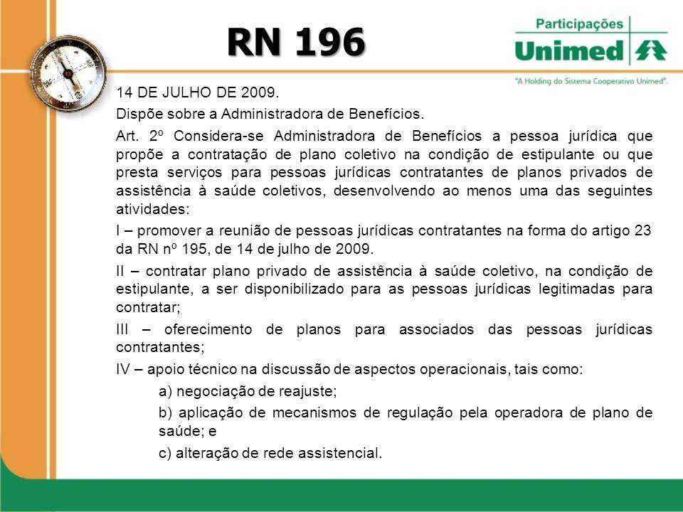 RN 19614 DE JULHO DE 2009. Dispõe sobre a Administradora de Benefícios.