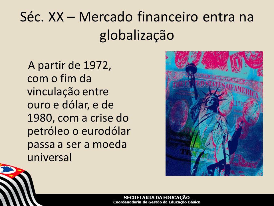 Séc. XX – Mercado financeiro entra na globalização