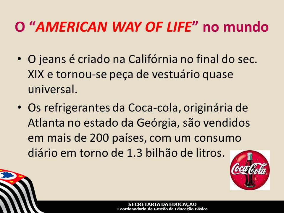 O AMERICAN WAY OF LIFE no mundo