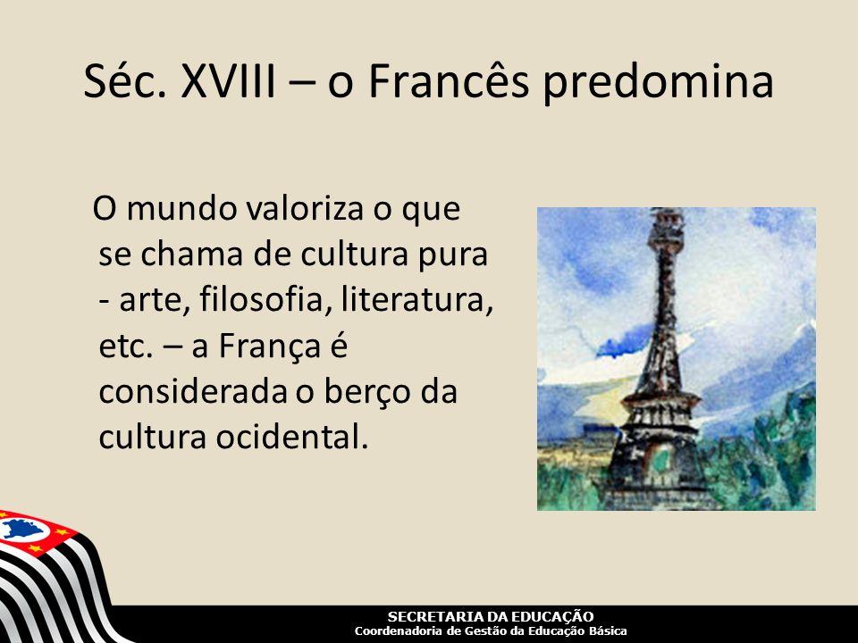 Séc. XVIII – o Francês predomina