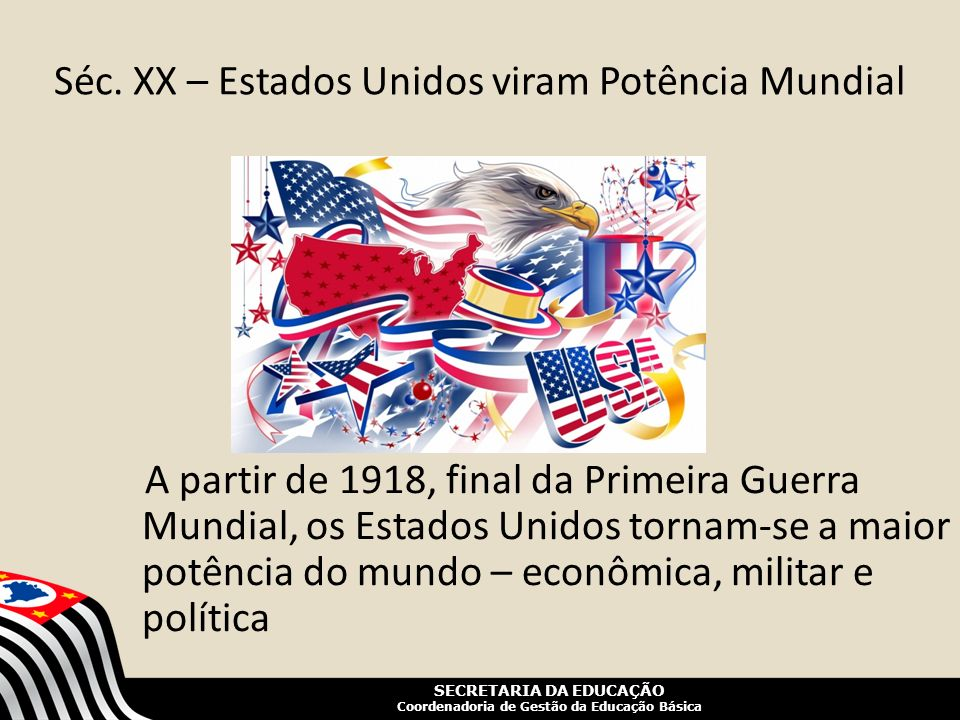 Séc. XX – Estados Unidos viram Potência Mundial