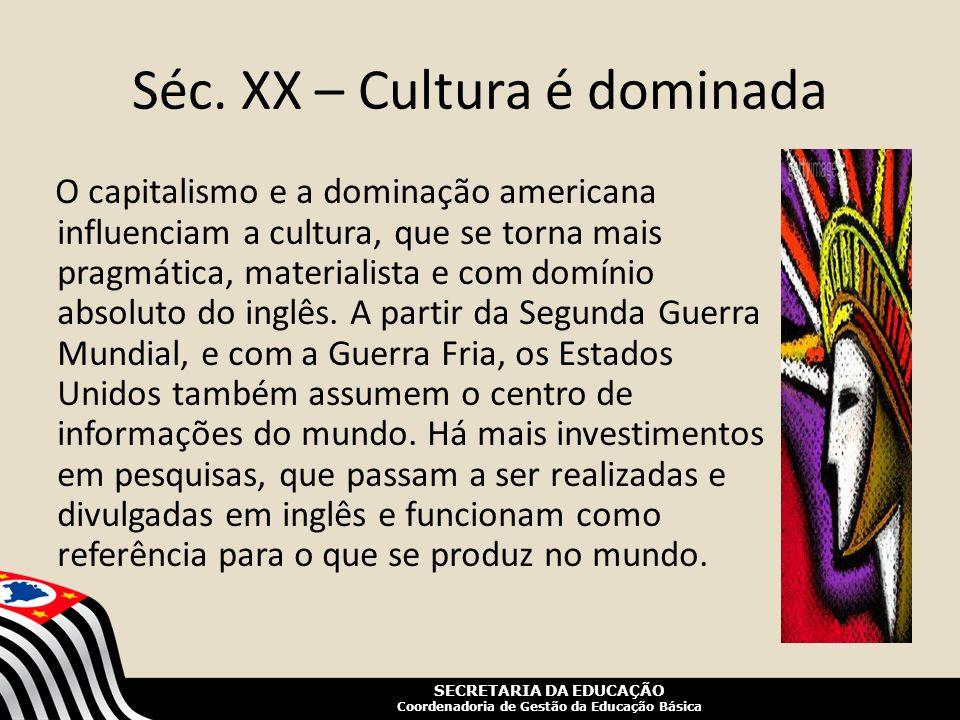 Séc. XX – Cultura é dominada