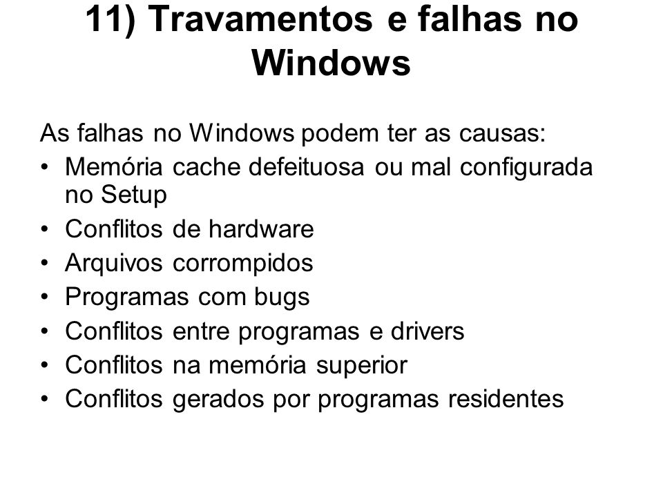 11) Travamentos e falhas no Windows