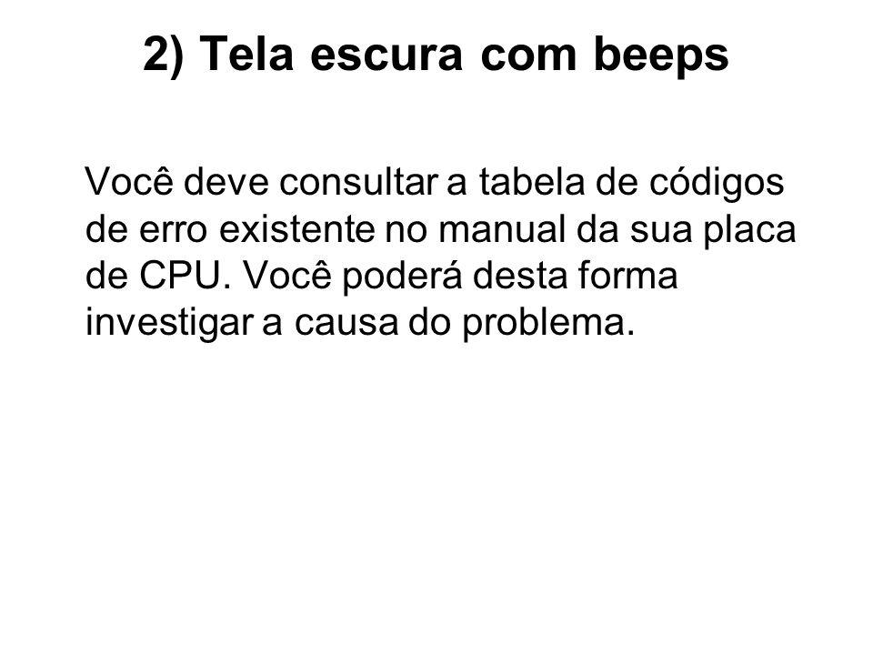2) Tela escura com beeps