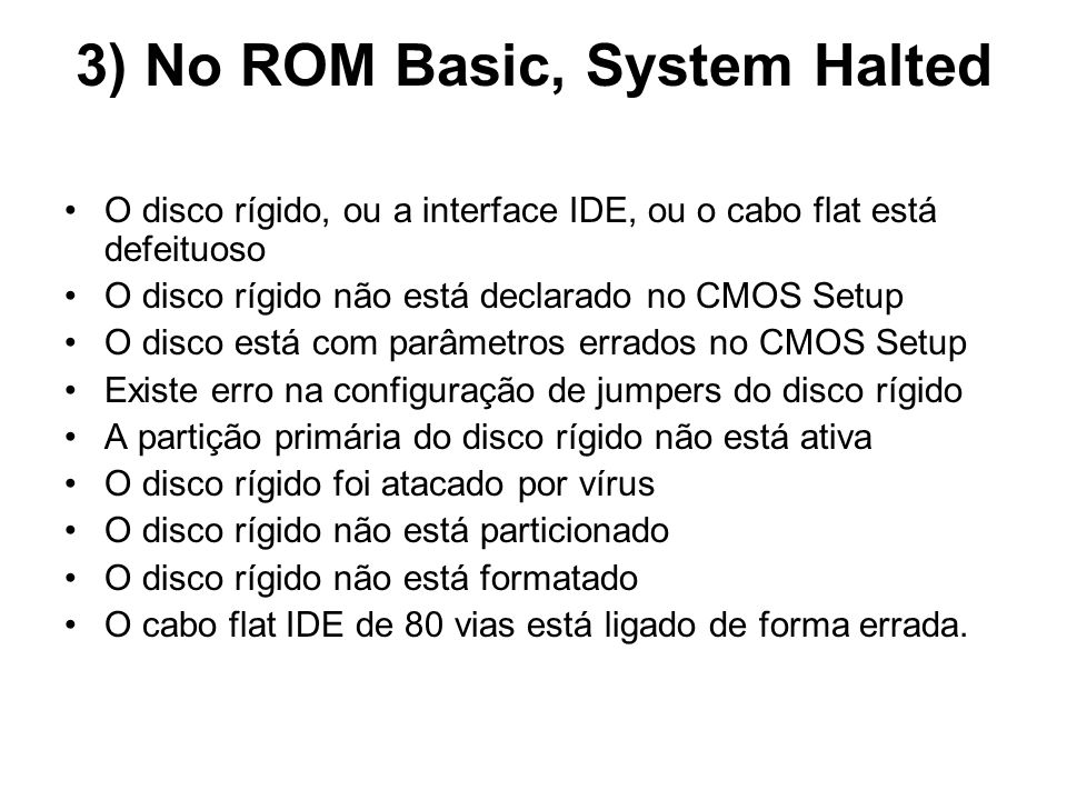 3) No ROM Basic, System Halted