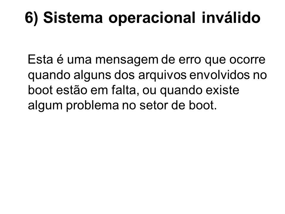 6) Sistema operacional inválido
