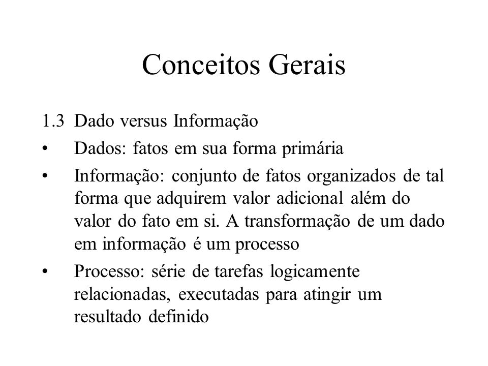 Conceitos Gerais 1.3 Dado versus Informação