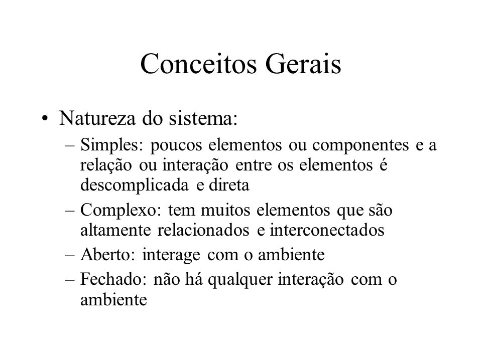 Conceitos Gerais Natureza do sistema: