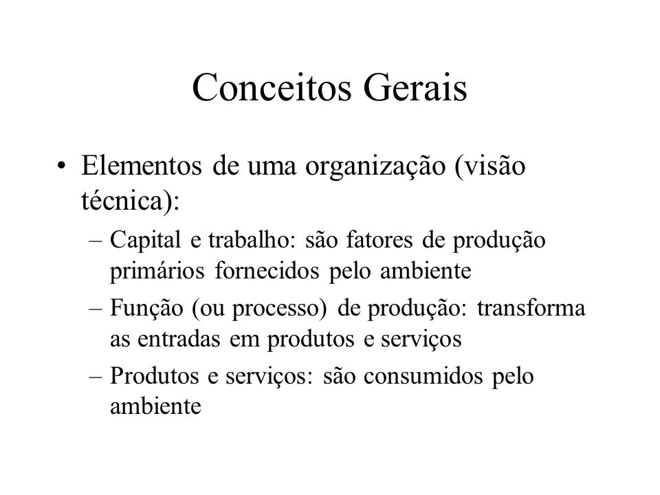 Conceitos Gerais Elementos de uma organização (visão técnica):