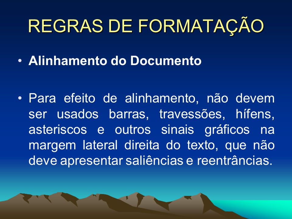 REGRAS DE FORMATAÇÃO Alinhamento do Documento