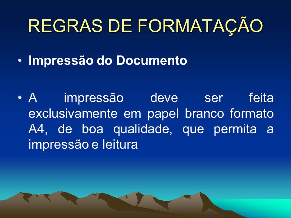 REGRAS DE FORMATAÇÃO Impressão do Documento
