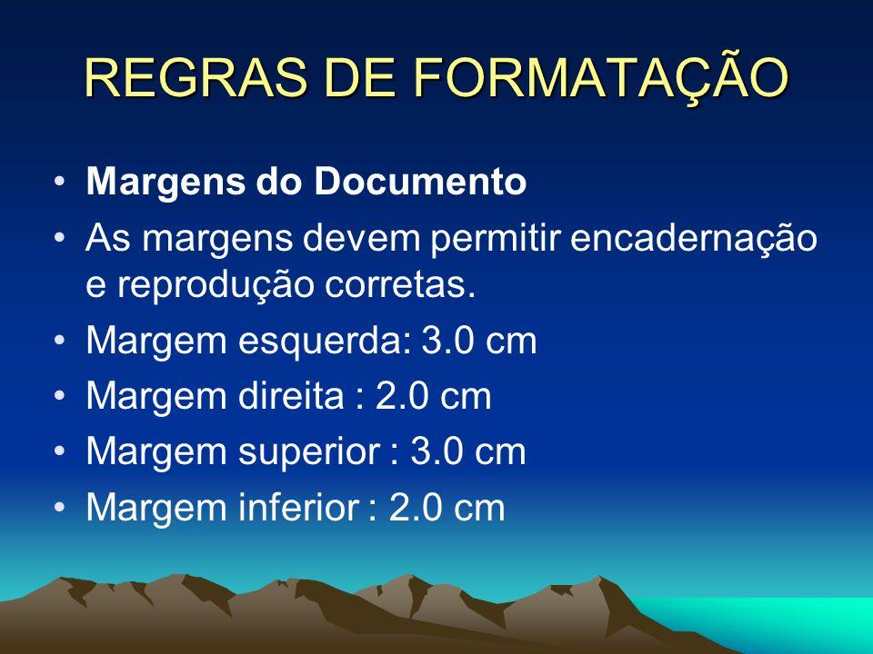 REGRAS DE FORMATAÇÃO Margens do Documento