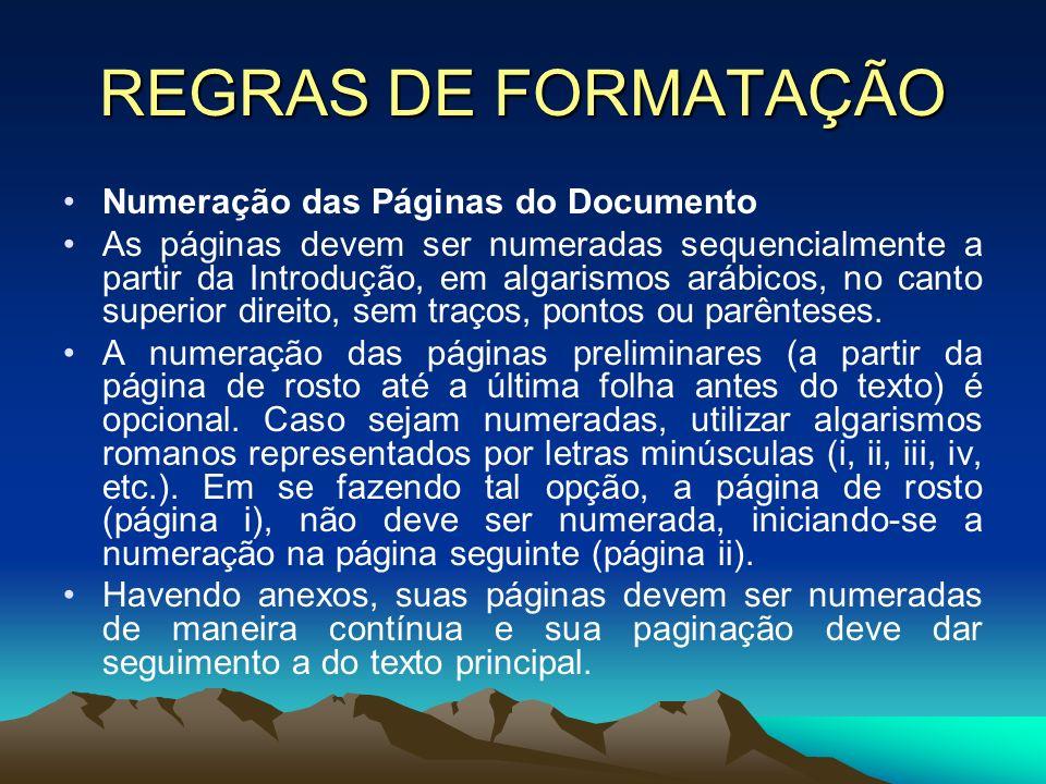 REGRAS DE FORMATAÇÃO Numeração das Páginas do Documento