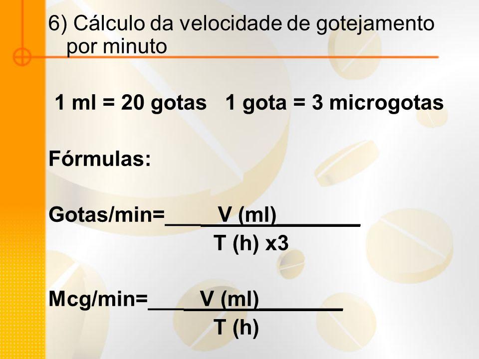 6) Cálculo da velocidade de gotejamento por minuto